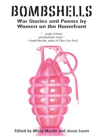Bombshells: War Stories and Poems by Women on the Homefront
